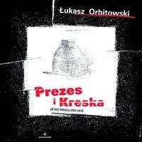 Prezes i Kreska - Łukasz Orbitowski - ebook