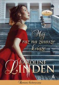 Mój raz na zawsze książę - Caroline Linden - ebook