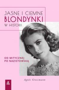 Jasne i ciemne blondynki w historii - Agnes Grossmann - ebook