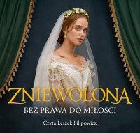 Zniewolona. Bez prawa do miłości - Olga Krzeczewska - audiobook