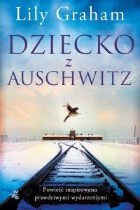 Dziecko z Auschwitz - Lily Graham - ebook