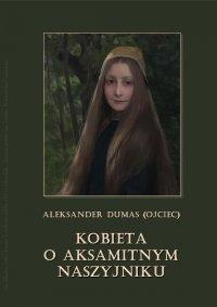 Kobieta o aksamitnym naszyjniku - Aleksander Dumas - audiobook