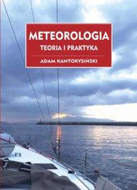 Meteorologia. Teoria i Praktyka - Adam Kantorysiński - ebook