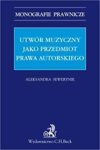 Utwór muzyczny jako przedmiot prawa autorskiego - Aleksandra Sewerynik - ebook