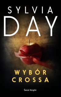 Wybór Crossa - Sylvia Day - ebook