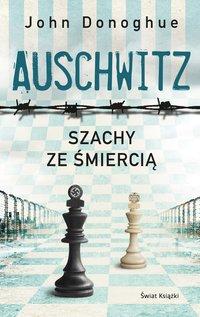 Auschwitz. Szachy ze śmiercią - John Donoghue - ebook