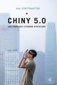 Chiny 5.0. Jak powstaje cyfrowa dyktatura - Kai Strittmatter - ebook