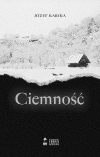Ciemność - Jozef Karika - ebook