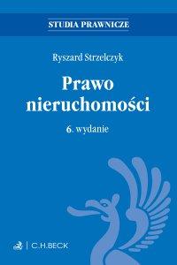 Prawo nieruchomości. Wydanie 6 - Ryszard Strzelczyk - ebook