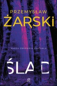 Ślad - Przemysław Żarski - ebook
