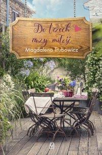 Do trzech razy miłość - Magdalena Trubowicz - ebook