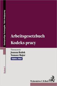 Kodeks pracy. Arbeitsgesetzbuch. Wydanie 5 - Joanna Bzdok - ebook