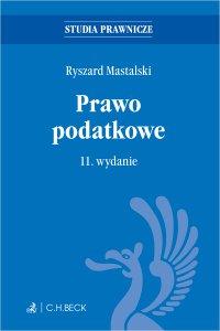 Prawo podatkowe. Wydanie 11 - Ryszard Mastalski - ebook