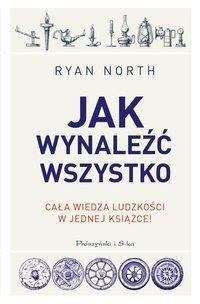 Jak wynaleźć wszystko - Ryan North - ebook