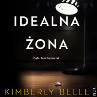 Idealna żona - Kimberly Belle - audiobook