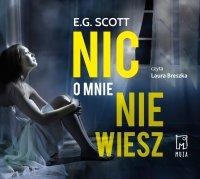 Nic o mnie nie wiesz - E.G. Scott - audiobook