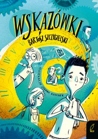 Wskazówki - Bartosz Szczygielski - ebook