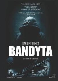 Bandyta - Gabriel Glinka - audiobook