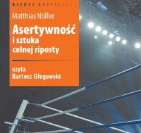 Asertywność i sztuka celnej riposty - Matthias Nollke - audiobook