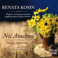 Siostry Jutrzenki. Tom 1. Nić Arachny - Renata Kosin - audiobook