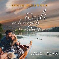 Ważki na kostce lodu - Łucja Wilewska - audiobook