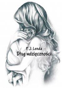 Dług wdzięczności - P.J. Lenda - ebook