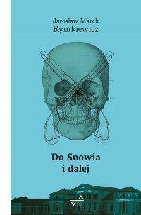 Do Snowia i dalej - Jarosław Marek Rymkiewicz - ebook