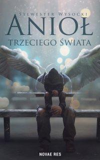 Anioł trzeciego świata - Sylwester Wysocki - ebook