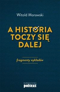 A historia toczy się dalej - Witold Morawski - ebook