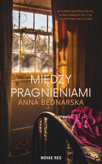 Między pragnieniami - Anna Bednarska - ebook
