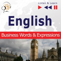 English Business Words & Expressions - Listen & Learn to Speak (Proficiency Level: B2-C1) - Dorota Guzik - audiobook