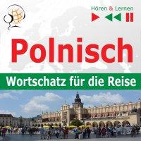 Polnisch. Wortschatz für die Reise – Hören & Lernen: 1000 wichtige Wörter und Wendungen - Dorota Guzik - audiobook