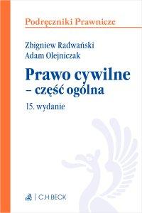 Prawo cywilne - część ogólna. Wydanie 15 - Adam Olejniczak - ebook