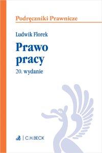 Prawo pracy. Wydanie 20 - Ludwik Florek - ebook