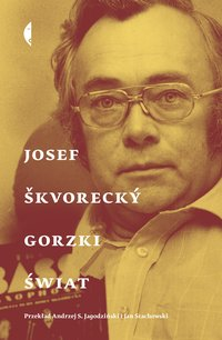 Gorzki świat - Josef Śkvorecky - ebook