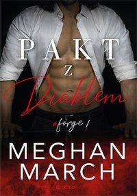 Pakt z diabłem. Forge 1 - Meghan March - ebook