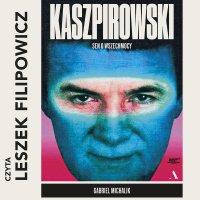 Kaszpirowski. Sen o wszechmocy - Gabriel Michalik - audiobook