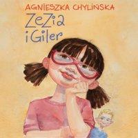 Zezia i Giler - Agnieszka Chylińska - audiobook