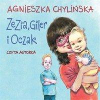 Zezia, Giler i Oczak - Agnieszka Chylińska - audiobook