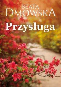 Przysługa - Beata Dmowska - ebook