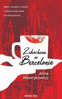 Zakochana w Barcelonie - Anna Wawrykowicz - ebook
