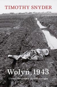 Wołyń 1943. Ukraińsko-polskie czystki etniczne - Timothy Snyder - ebook