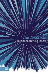 Gdzie noc skrzy się lodem - Lisa Lueddecke - ebook