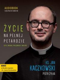 Życie na pełnej petardzie - ks. Jan Kaczkowski - audiobook
