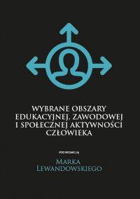 Wybrane obszary edukacyjnej, zawodowej i społecznej aktywności człowieka - Opracowanie zbiorowe - ebook