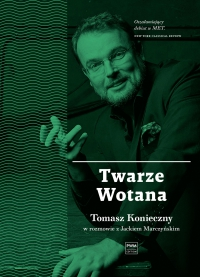 Twarze Wotana. Tomasz Konieczny w rozmowie Jackiem Marczyńskim - Jacek Marczyński - ebook