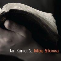 Moc słowa - Jan Konior SJ - audiobook