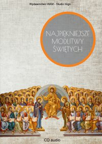 Najpiękniejsze modlitwy Świętych - Opracowanie zbiorowe - audiobook