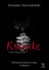 Ksiądz - Sebastian Niewiadomski - ebook