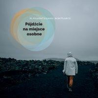 Pójdźcie na miejsce osobne - Ks. Krzysztof Grzywocz - audiobook